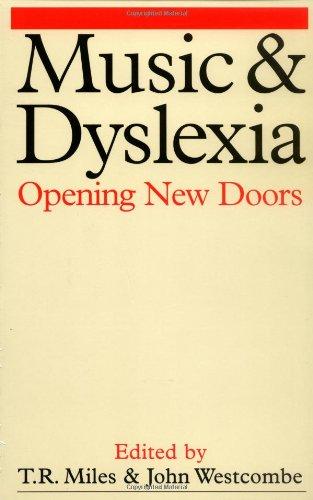 Music and Dyslexia: Opening New Doors (Dyslexia: Westcombe, John, Miles,