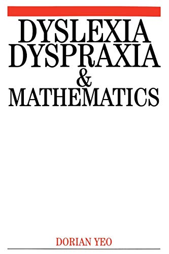 Dyslexia, Dyspraxia and Mathematics: Dorian Yeo
