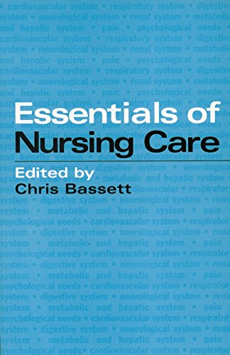 Essentials of Nursing Care: Bassett, Christopher