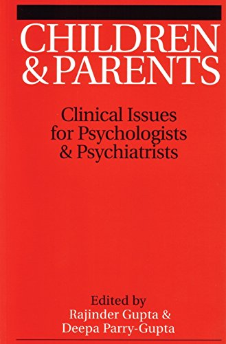 Children and Parents: Clincal Issues for Psychologists: Rajinder M. Gupta,
