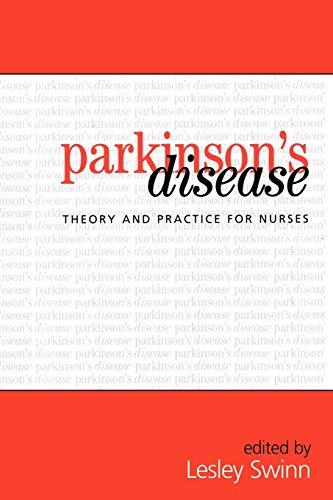 Parkinson's Disease, Theory and Practice for Nurses: Lesley Swinn, ed.