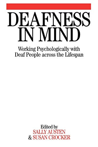 9781861564047: Deafness in Mind: Working Psychologically with Deaf People Across the Lifespan