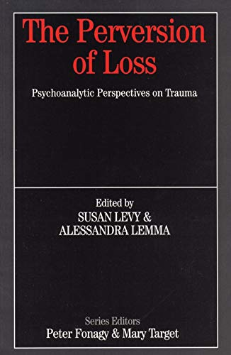 9781861564337: The Perversion of Loss (Whurr Series In Psychoanalysis)