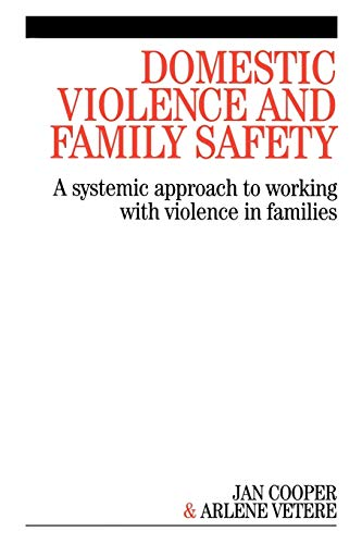 9781861564771: Domestic Violence and Family Safety: A systemic approach to working with violence in families