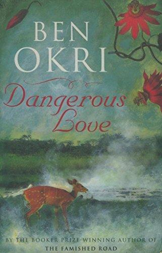 Dangerous Love: Okri, Ben
