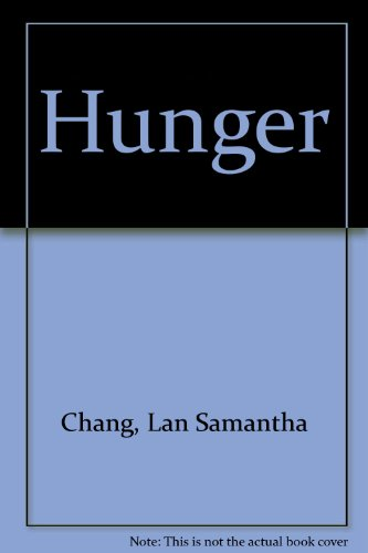 a literary analysis of tian in hunger by lan samantha chang 11 influence of gender roles essay examples from a literary analysis of tian in hunger by lan hungerthe novella hunger, written by lan samantha chang.