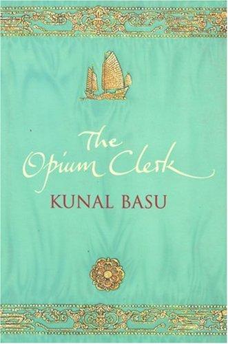 The Opium Clerk Basu, Kunal