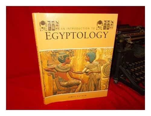 Egyptology: an Introduction to the History, Art and Culture of Ancient Egypt.
