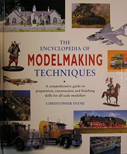 The Encyclopedia of Modelmaking Techniques: Christopher Payne