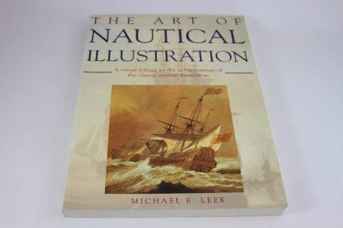 Art of Nautical Illustration, The : A Visual Tribute to the Achievements of the Classic Marine Il...