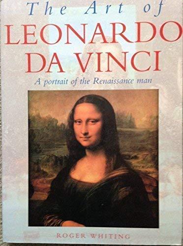 The Art of Leonardo Da Vinci: Whiting, Roger