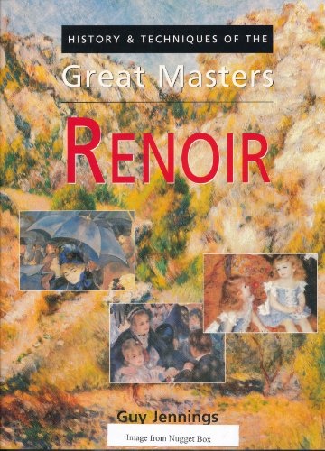 9781861604699: Renoir - History & Technique of the Great Masters