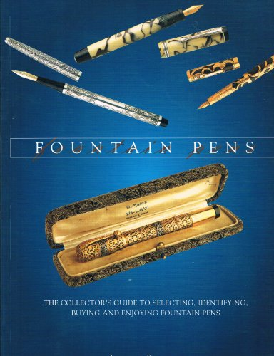 9781861605061: FOUNTAIN PENS : THE COLLECTOR\'S GUIDE TO SELECTING, IDENTIFYING, BUYING AND ENJOYING FOUNTAIN PENS