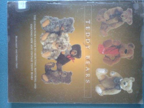 Teddy Bears - The Collectors Guide to Selecting,Restoring and Enjoying New and Vintage Teddy Bears:...