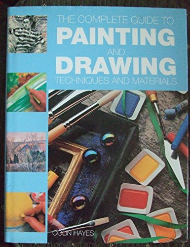 9781861606020: THE COMPLETE GUIDE TO PAINTING AND DRAWING TECHNIQUES AND MATERIALS