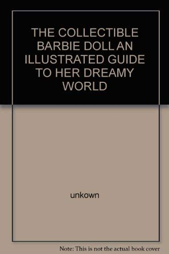 9781861606136: THE COLLECTIBLE BARBIE DOLL An Illustrated guide to Her Dreamy world