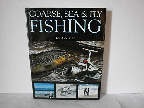 COARSE, SEA AND FLY FISHING.: Len. Cacutt