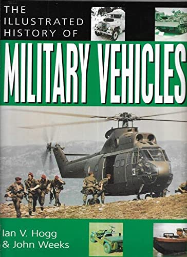 9781861606938: The Illustrated History of Military Vehicles