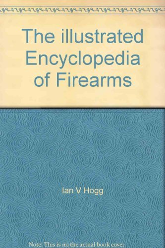 9781861607294: The illustrated Encyclopedia of Firearms
