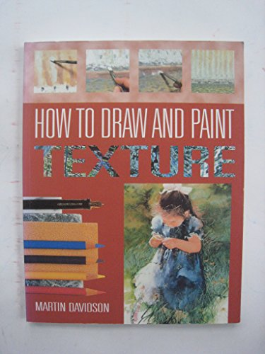 9781861607409: How to Draw and Paint Texture