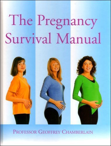 The Pregnancy Survival Manual: PROFESSOR GEOFFREY CHAMBERLAIN