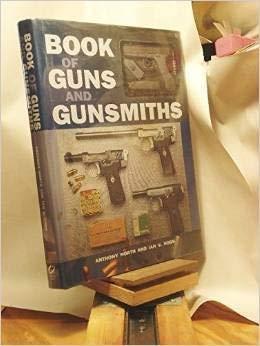 9781861608789: BOOK Of GUNS And GUNSMITHS