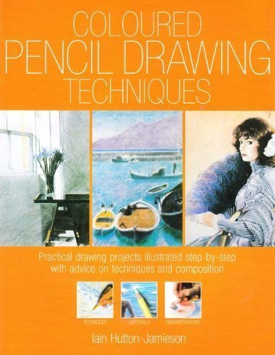 9781861608840: COLOURED PENCIL DRAWING TECHNIQUES: PRACTICAL DRAWING PROJECTS ILLUSTRATED STEP-BY-STEP WITH ADVICE ON TECHNIQUES AND COMPOSITION