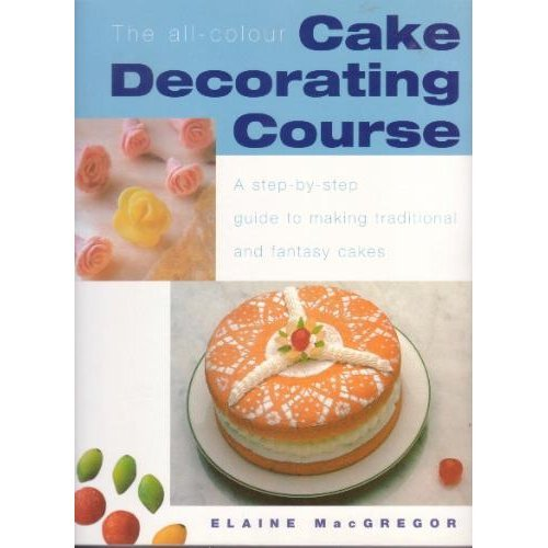 9781861609595: The all-colour Cake Decorating Course
