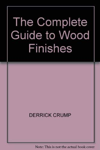 9781861609700: THE COMPLETE GUIDE TO WOOD FINISHES