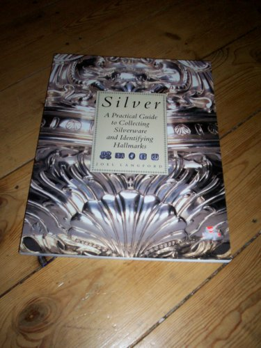 silver a practical guide to collecting silverware: joel langford