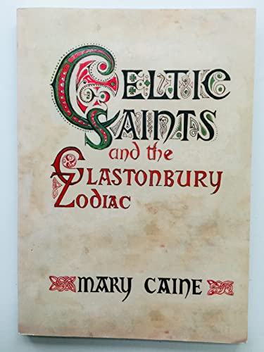 Celtic Saints and the Glastonbury Zodiac: Caine, Mary