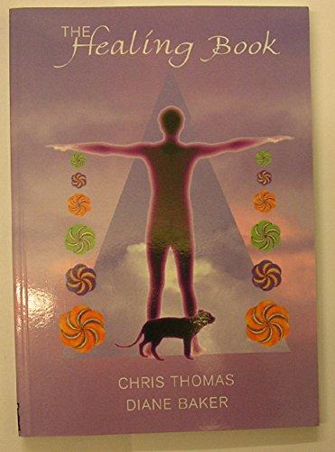 The Healing Book (1861630530) by Chris Thomas; Diane Baker