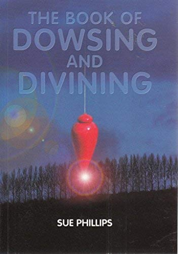 9781861631206: The Book of Dowsing and Divining