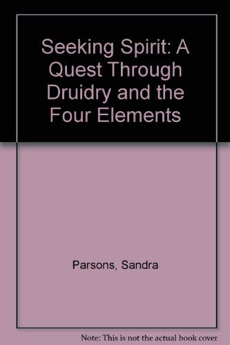9781861631251: Seeking Spirit: A Quest Through Druidry and the Four Elements
