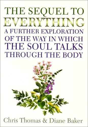 The Sequel to Everything: A Further Exploration of the Way in Which the Soul Talks Through the Body (1861631375) by Thomas, Claire; Baker, Diane