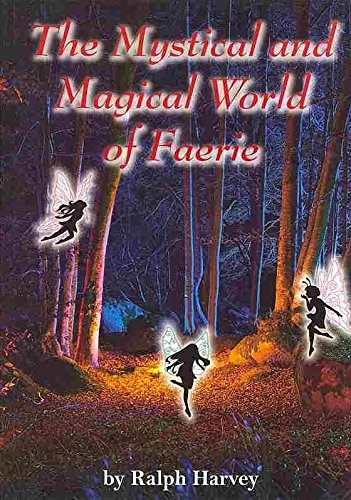 9781861633002: The Mystical and Magical World of Fairies: An Analysis of the Fairy in Fact, Legend and Folklore Since the Beginning of Creation