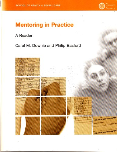 Mentoring In Practice: A Reader: Downie, Carol M.; Basford, Philip