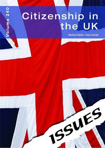 Citizenship in the UK (Issues Series)