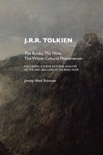 9781861710574: J.R.R. Tolkien: The Books, The Films, The Whole Cultural Phenomenon, Including a Scene By Scene Analysis of the 2001-2003 Lord of the Rings Films