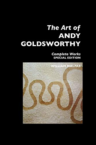 9781861710598: The Art of Andy Goldsworthy: Complete Works: Special Edition (Sculptors)