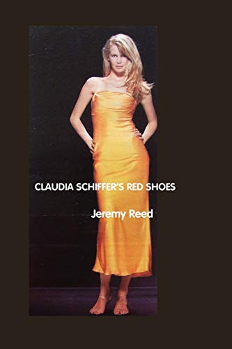 Claudia Schiffer's Red Shoes (Paperback): Jeremy Reed
