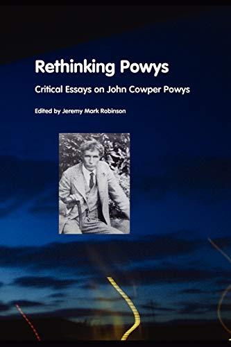 Rethinking Powys: Critical Essays on John Cowper