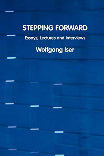 Stepping Forward: Essays, Lectures and Interviews (European Writers) (1861711689) by Wolfgang Iser