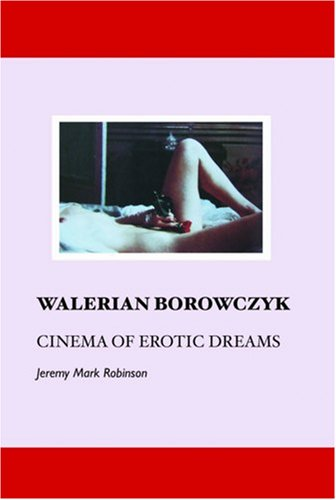9781861712301: Walerian Borowczyk: Cinema of Erotic Dreams