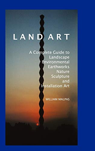 9781861712325: Land Art: A Complete Guide to Landscape, Environmental, Earthworks, Nature, Sculpture and Installation Art (Contemporary Art)