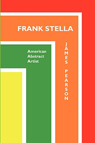 Frank Stella: American Abstract Artist (Painters): Pearson, James