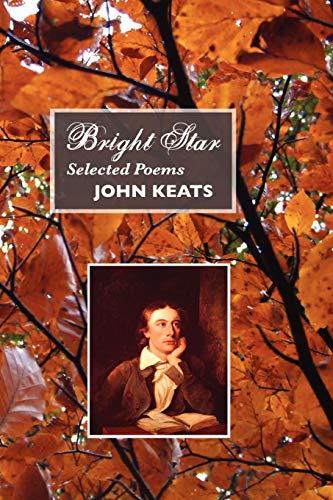 Bright Star: Selected Poems: John Keats