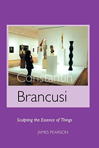 9781861713384: Constantin Brancusi: Sculpting the Essence of Things (Sculptors Series)