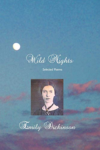 Wild Nights: Selected Poems: Dickinson, Emily
