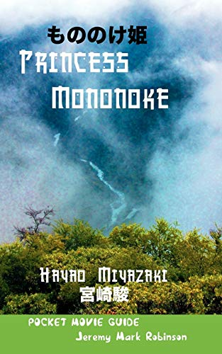 9781861713711: Princess Mononoke: Hayao Miyazaki: Pocket Movie Guide